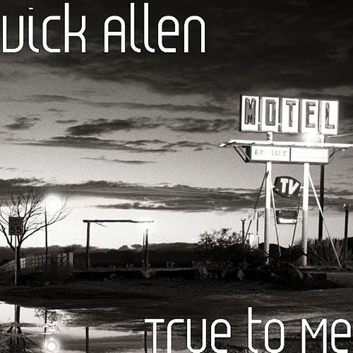 Play & Download True to Me by Vick Allen | Napster