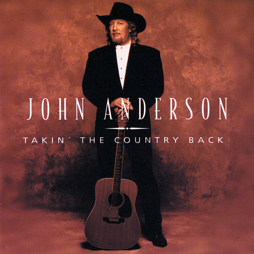 Takin' The Country Back by John Anderson