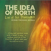 Play & Download Live at the Powerhouse by Idea Of North | Napster