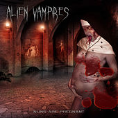 Play & Download Nuns Are Pregnant - EP by Alien Vampires | Napster