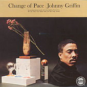 Play & Download Change Of Pace by Johnny Griffin | Napster