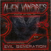 Play & Download Evil Generation by Alien Vampires | Napster