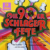 Play & Download Die 90er Schlager Fete by Various Artists | Napster