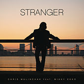 Play & Download Stranger (feat. Mikky Eko) by Chris Malinchak | Napster
