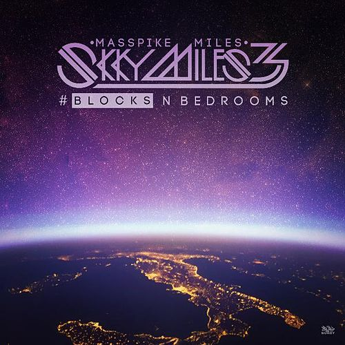 Play & Download Skky Miles 3, Pt. 2 Blocks by Masspike Miles | Napster