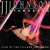 Play & Download Standards: Live At The Village Vanguard by J.J. Johnson | Napster