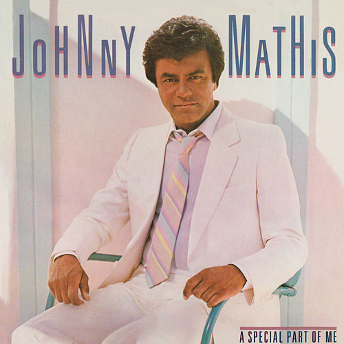 A Special Part of Me (Bonus Track Version) by Johnny Mathis