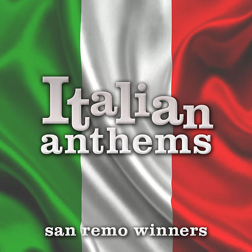Play & Download Italian Anthems:San Remo Winners by Various Artists | Napster