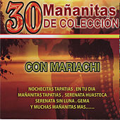 30 Mananitas de Coleccion Con Mariachi by Various Artists