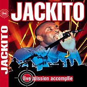 Play & Download Mission accomplie (Live) by Jackito | Napster