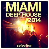 Miami Deep House Selection 2014 by Various Artists