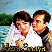 Mera Saaya (Original Motion Picture Soundtrack) by Various Artists
