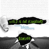 World Is Our Playground (Remixes) by Vice