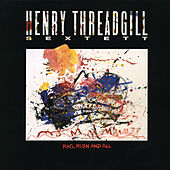 Play & Download Rag, Bush and All by Henry Threadgill | Napster