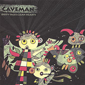 Play & Download Dirty Faces Clean Hearts by Caveman | Napster