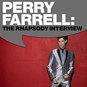 Play & Download Perry Farrell - The Rhapsody Interview by Satellite Party | Napster