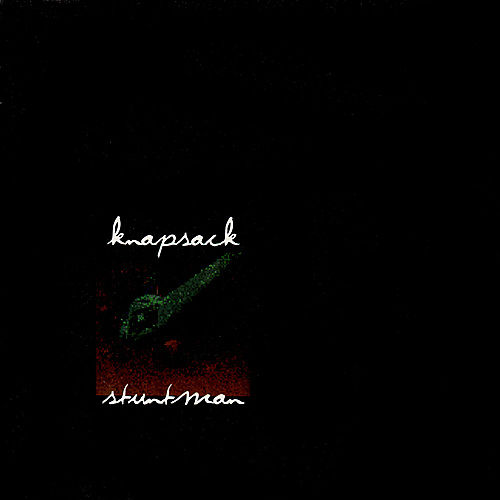 Knapsack / Stuntman Split by Various Artists