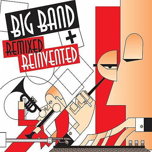 Big Band Remixed & Re-Invented by Various Artists