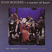 Play & Download A Matter Of Heart by Stan Rogers | Napster