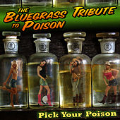 Play & Download The Bluegrass Tribute to Poison: Pick Your Poison by Pickin' On | Napster