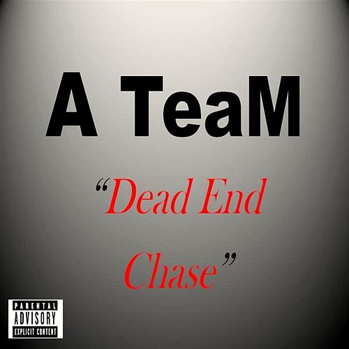 Play & Download Dead End Chase by The Team | Napster