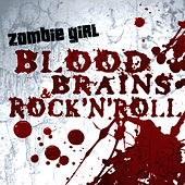 Play & Download Blood, Brains & Rock 'N' Roll by Zombie Girl | Napster