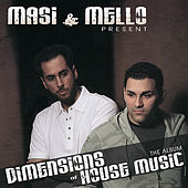 Play & Download Masi & Mello Present: Dimensions of House Music by Various Artists | Napster