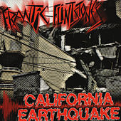 California Earthquake by Frantic Flintstones