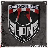 Play & Download Hard Dance Nation, Vol. 7 by Various Artists | Napster