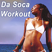 Play & Download Da Soca Workout (Fun Latin Soca Insanity Dance Fitness Workout!) by Various Artists | Napster