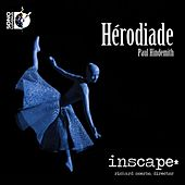 Play & Download Hindemith: Hérodiade by Inscape | Napster