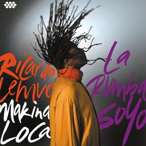 Play & Download La Rumba SoYo by Ricardo Lemvo & Makina Loca | Napster