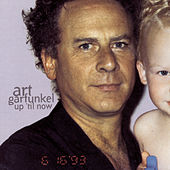 Play & Download Up 'Til Now by Art Garfunkel | Napster