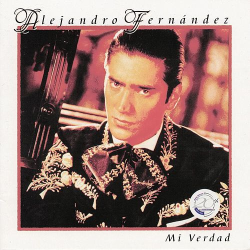 Play & Download Mi Verdad by Alejandro Fernández | Napster