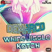 Play & Download Whine Jiggle & Kotch - Single by Demarco | Napster