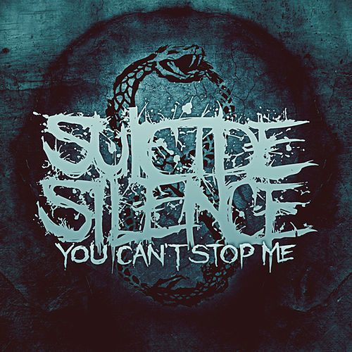 You Can't Stop Me by Suicide Silence