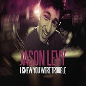 Play & Download Jason Levy by I Knew You Were Trouble | Napster