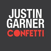 Play & Download Confetti by Justin Garner | Napster