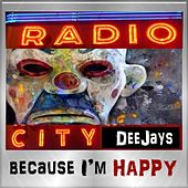 Play & Download Because I'm Happy by Radio City DJ's | Napster