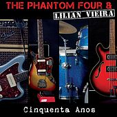 Play & Download Cinquenta Anos (Radio Edit) [feat. Lilian Vieira] by The Phantom Four | Napster