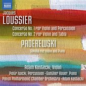 Loussier & Paderewski: Works for Violin by Adam Kostecki