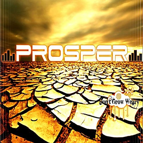 Play & Download Don't Grow Weary by PROSPER | Napster