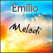 Play & Download Melodi feat. Isabelle Street by Emilio | Napster