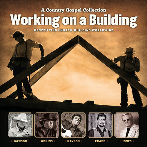 Play & Download Working On a Building by Various Artists | Napster