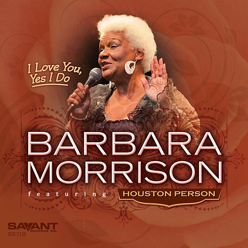 I Love You, Yes I Do by Barbara Morrison