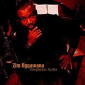 Play & Download Zimphonic Suites by Zim Ngqawana | Napster