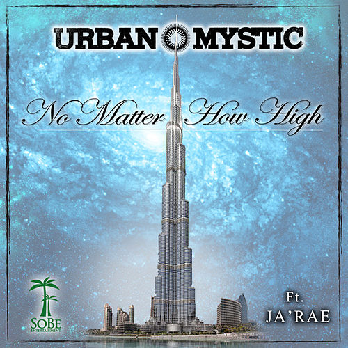 Play & Download No Matter How High (feat. Ja'rae) by Urban Mystic | Napster