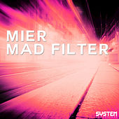 Play & Download Mad Filter by Los Mier | Napster