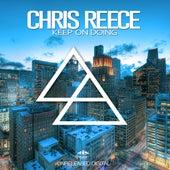 Keep On Doing by Chris Reece
