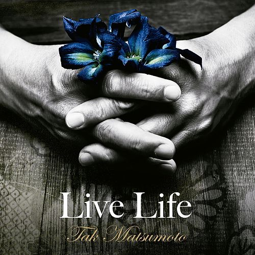 Play & Download Live Life (Instrumental) by Tak Matsumoto | Napster